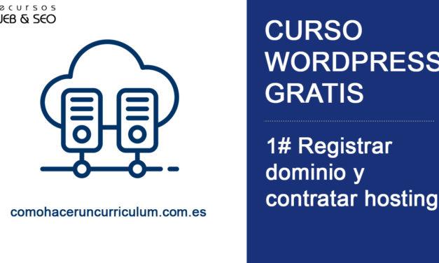 Curso WordPress Gratis. 1# Donde comprar dominio y hosting para tu página web