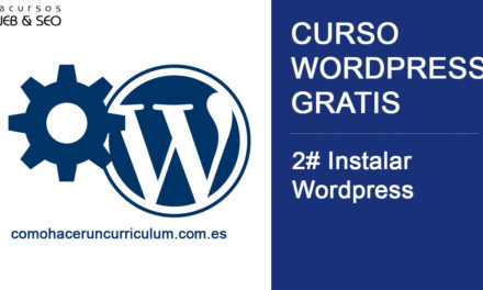 Curso WordPress Gratis. 2# Instalar WordPress