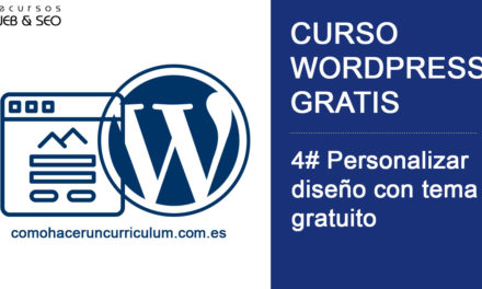Curso WordPress Gratis. 4# Personaliza el diseño en WordPress